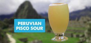 Peruvian Pisco Sour cocktail recipe