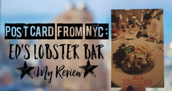 Postcard From SoHo: Review of Ed's Lobster Bar