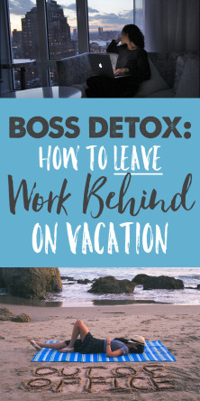 Boss Detox: How to Leave Work Behind on Vacation