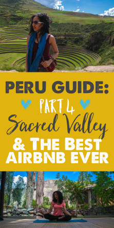 Peru Travel Guide: Part 4 - Exploring Sacred Valley + The Best Airbnb Ever