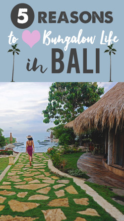 5 Reasons to Love Bungalow Life in Bali