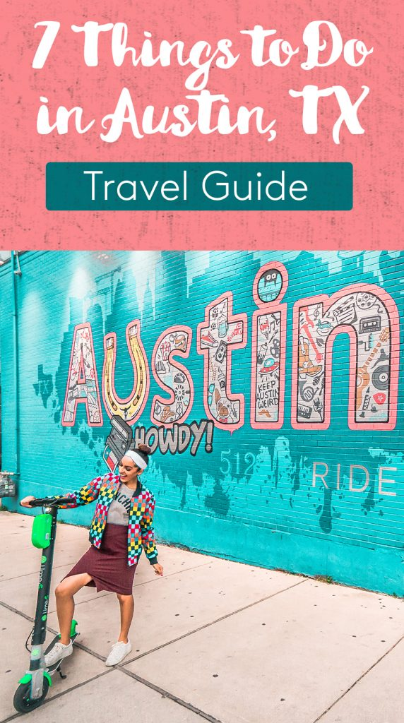 7 THINGS TO DO IN AUSTIN, TX   48-HOUR TRAVEL GUIDE