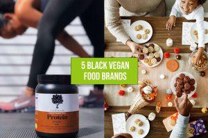 5 Black Vegan Food Brands